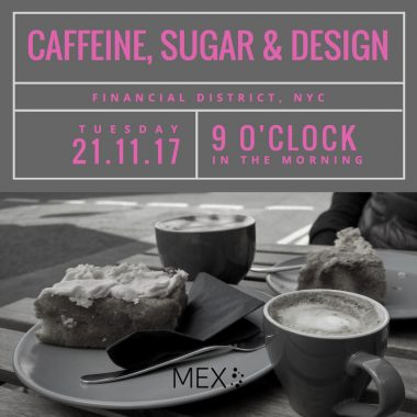 Caffeine, sugar & design | NYC | 21/11/17