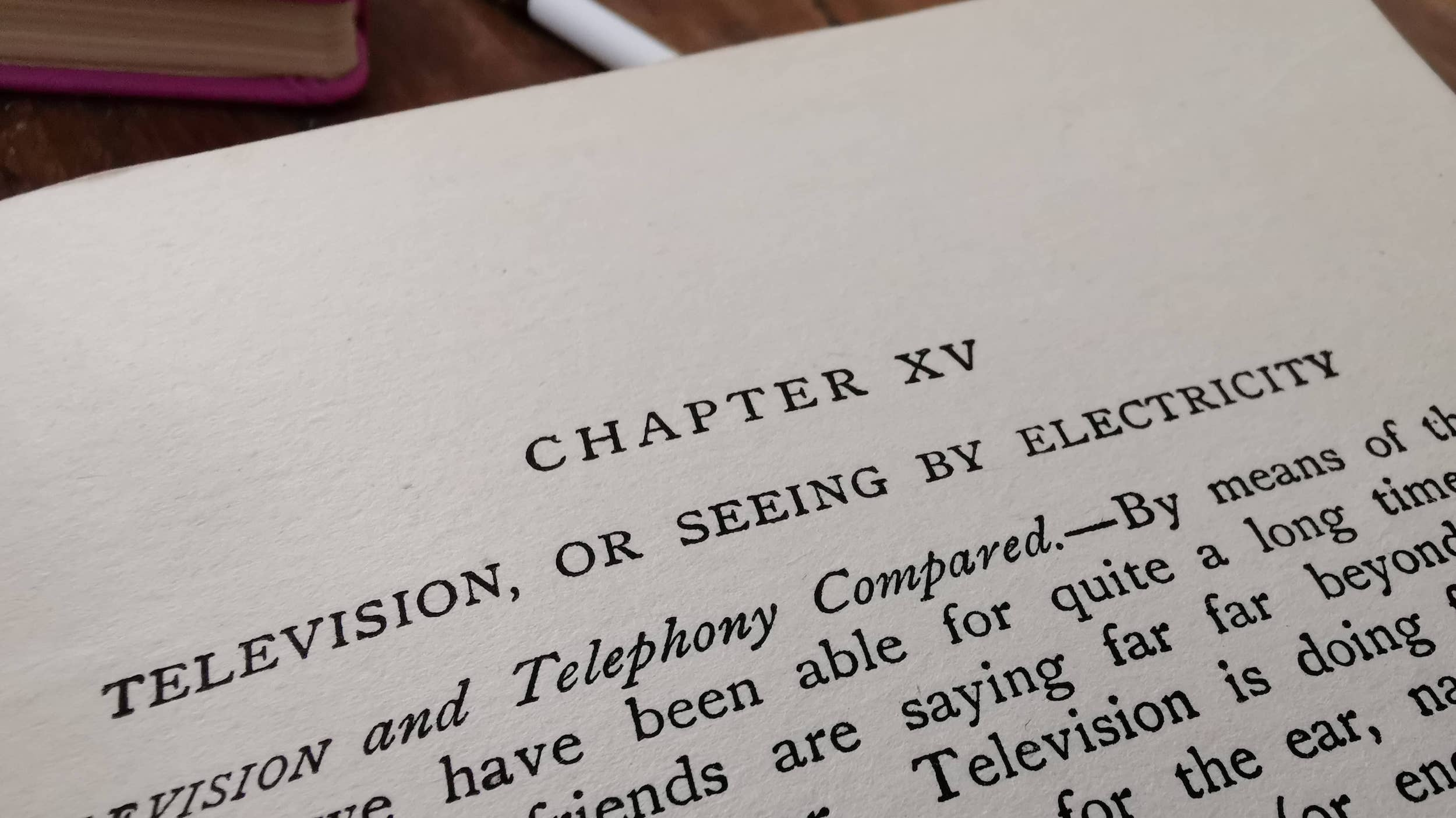 Television or seeing by electricity, a chapter title in V E Johnson's book Modern Inventions