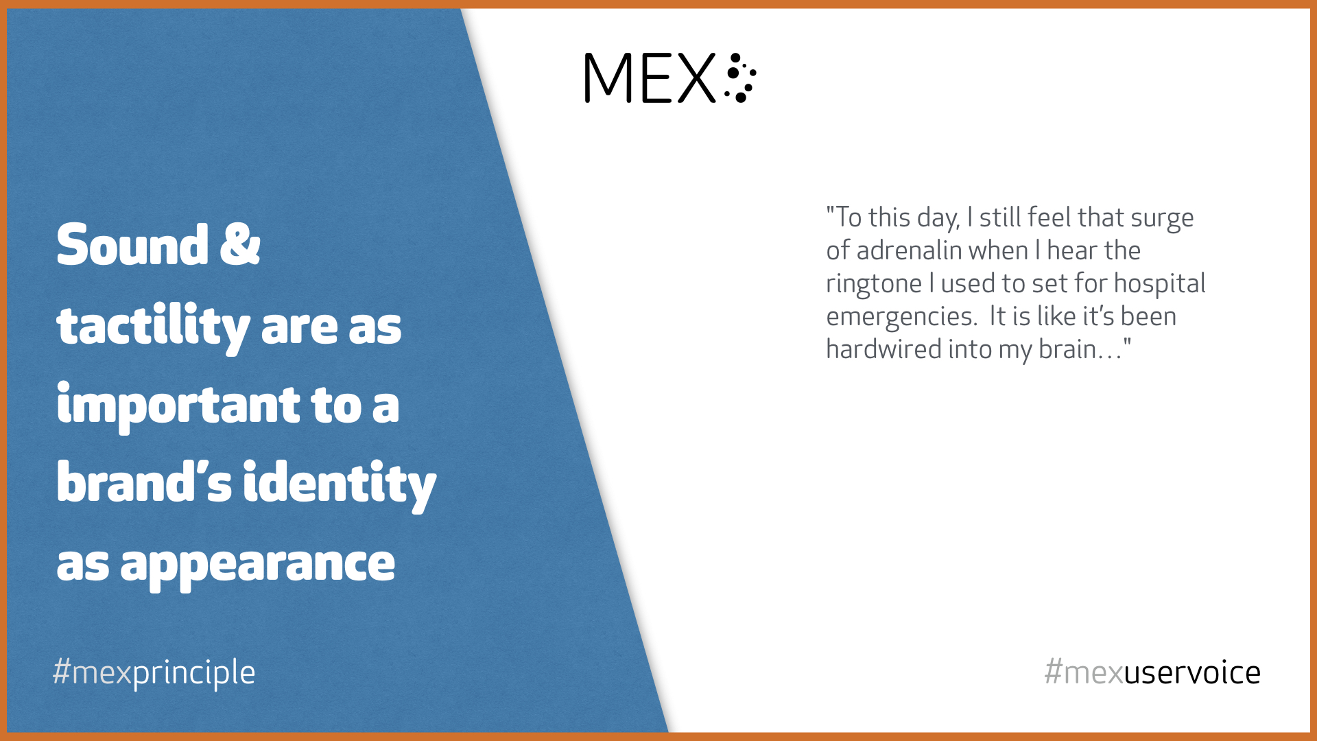 Sound & tactility are as important to a brand's identity as appearance #mexprinciple