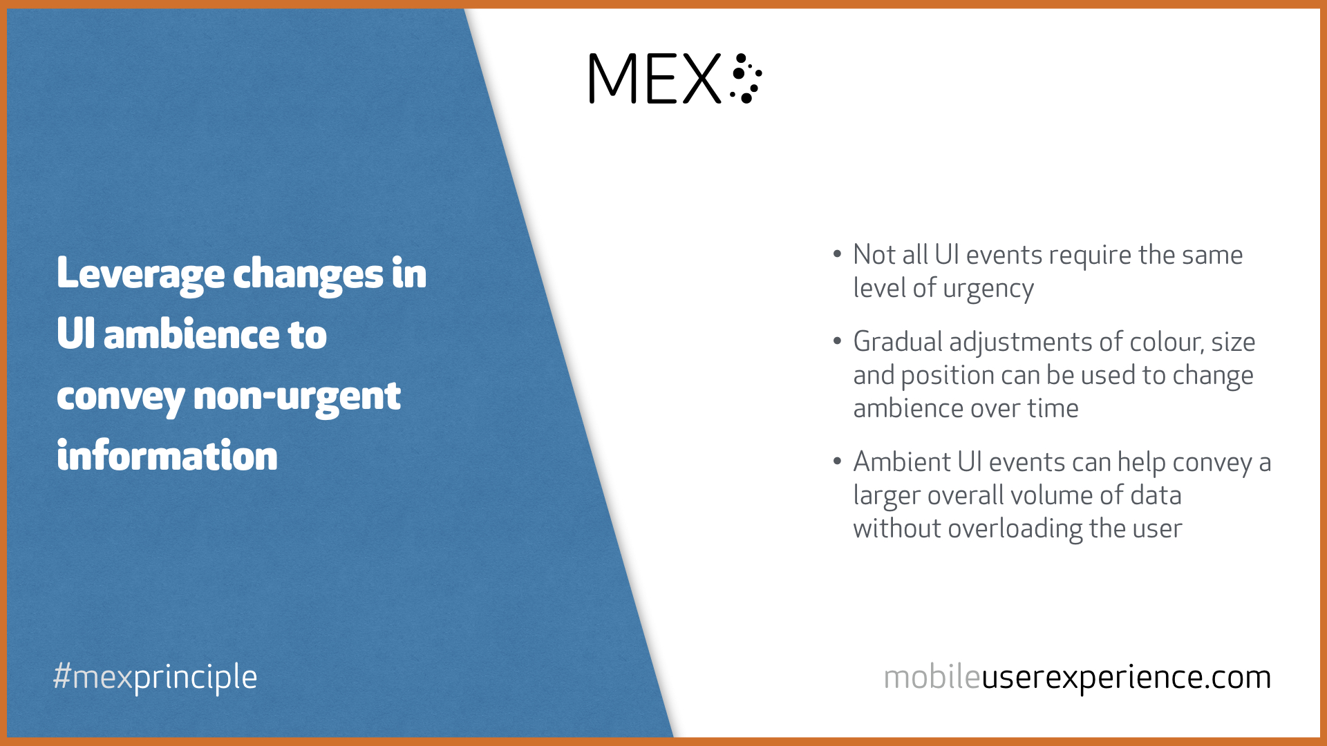 MEX Principle: Leverage changes in UI ambience to convey non-urgent information